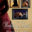 THE WEDDING DRESS by Maggie Casper, Lena Matthews, Liz Andrews