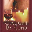 CAUGHT BY CUPID by Maya Banks, Gwendolyn Cease, Bianca D'Arc