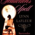 SEDUCTION'S SPELL by Lynn LaFleur