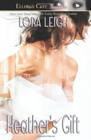 HEATHER'S GIFT (MEN OF AUGUST, BK. 3) by Lora Leigh