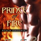 PRINCE OF FIRE (BLACK PHOENIX, BK. 1) by Tawny Taylor