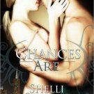 CHANCES ARE by Shelli Stevens