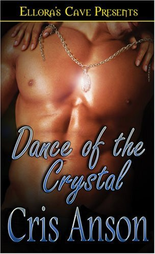 DANCE OF THE CRYSTAL by Cris Anson