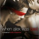 WHEN ALEX WAS BAD by Jo Davis
