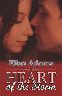HEART OF THE STORM by Elisa Adams