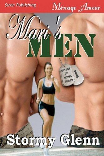 MARI'S MEN (LOVERS OF ALPHA SQUAD 1) by Stormy Glenn