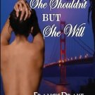 SHE SHOULDN'T BUT SHE WILL by Francis Drake