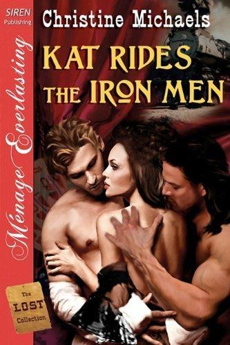 KAT RIDES THE IRON MEN by Christine Michaels