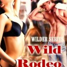 WILD RODEO NIGHTS (WILDER SERIES 2) by Sandy Sullivan