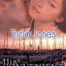 HIS CONVENIENT AFFAIR by Tricia Jones