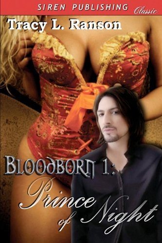 PRINCE OF NIGHT (BLOODBORN 1) by Tracy L. Ranson
