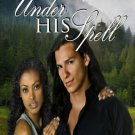 UNDER HIS SPELL by Liz Davis