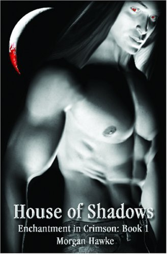 HOUSE OF SHADOWS by Morgan Hawke