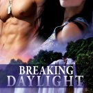 BREAKING DAYLIGHT by M.J. Fredrick
