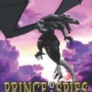 PRINCE OF SPIES (DRAGON KNIGHTS, BK. 4) by Bianca D'Arc