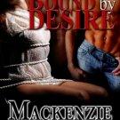 Bound By Desire by Mackenzie McKade