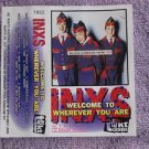 INXS WELCOME WHEREVER YOU ARE MADE IN POLAND