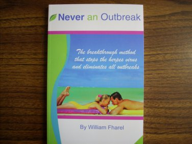 Never an Outbreak: The New Breakthrough Method that Stops the Herpes Virus