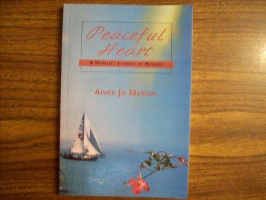 Peaceful Heart: A Woman's Journey of Healing