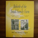 Rebirth of the Small Family Farm: A Handbook for Starting a Successful Organic Farm