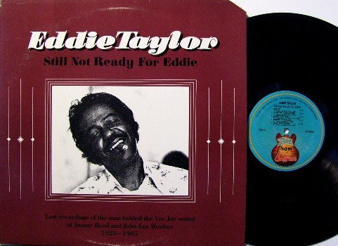 Taylor, Eddie - Still Not Ready - Vinyl LP Record - Blues Guitarist for John Lee Hooker, Jimmy Reed