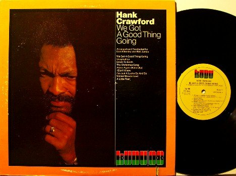 Crawford, Hank - We Got A Good Thing Going - Vinyl LP Record - Kudu Jazz