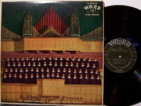 Moody Chorale - A Festival Of Praise - Vinyl LP Record - Choral Classical Christian Hymns