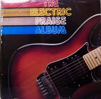 Electric Praise Album - Sealed Vinyl LP Record - Contemporary Christian Rock