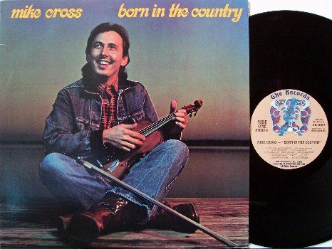 Cross, Mike - Born In The Country - 1980 - Vinyl LP Record - Bluegrass