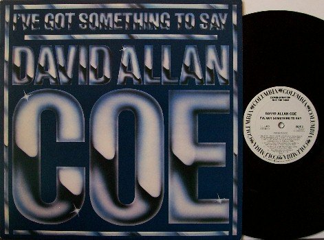 Coe, David Allan - I've Got Something To Say - Vinyl LP Record - White Label Promo - Allen - Country