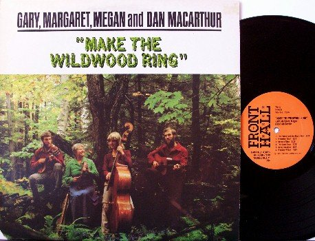 MacArthur, Gary / Margaret / Megan / Dan - Make The Wildwood Ring - Vinyl LP Record - Vermont Folk