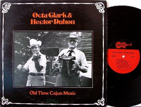 Clark, Octa & Hector Duhon - Old Time Cajun Music - Vinyl LP Record - Arhoolie Label - Folk