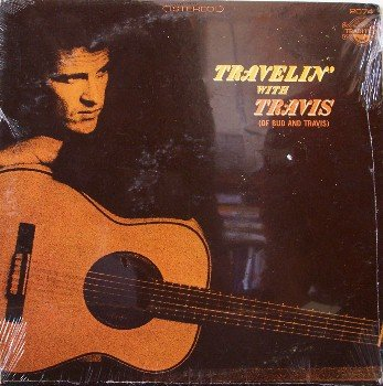 Bud and Travis: Travis Edmonson - Travelin' With Travis - Sealed Vinyl LP Record - Folk