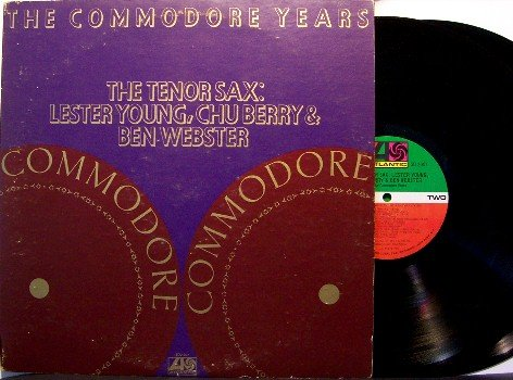Commodore Years - The Tenor Sax: Lester Young, Chu Berry & Ben Webster - 2 LP Record Set - Jazz