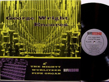 Wright, George - Encores At The Mighty Wurlitzer Pipe Organ - Vinyl LP Record - Odd Unusual