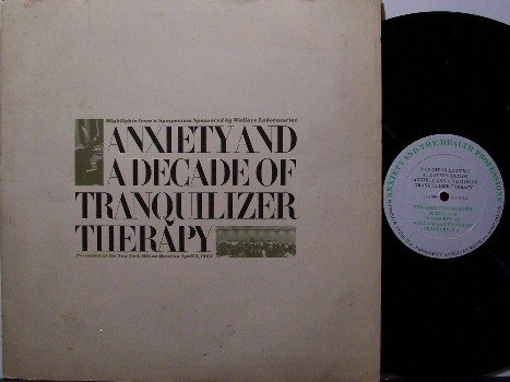 Anxiety & A Decade Of Tranquilizer Therary - Medical Vinyl LP Record - Drug Odd Unusual