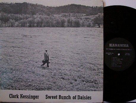 Kessinger, Clark - Sweet Bunch Of Daisies - Vinyl LP Record - West Virginia Bluegrass Folk