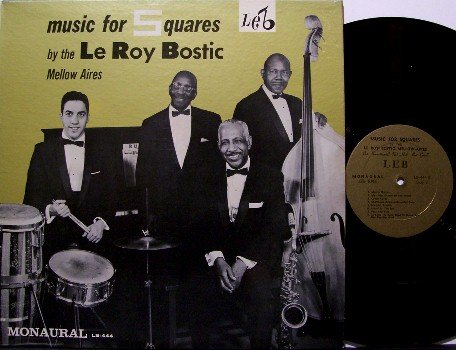 Bostic, Le Roy Mellow Aires - Music For Squares - Vinyl LP Record - Mono - Jazz