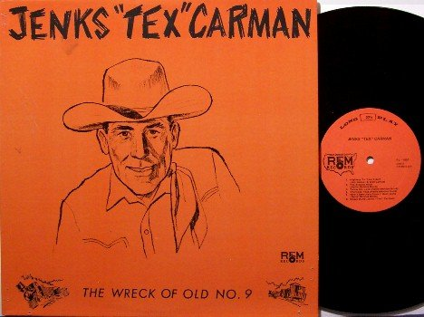 "Carman, Jenks ""Tex"" - The Wreck Of Old No. 9 - Vinyl LP Record - Cowboy - Steel Guitar - Country"