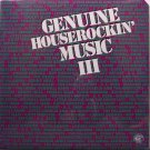 Genuine Houserockin' Music Volume 3 - Sealed Vinyl LP Record - Alligator Artists - Blues