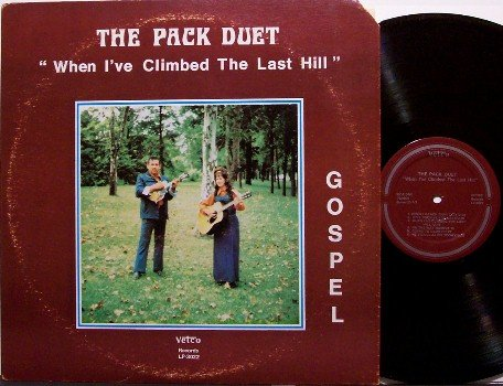 Pack Duet, The - When I've Climbed The Last Hill - Vinyl LP Record - 70's Country Gospel