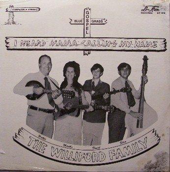 Williford Family, The - I Heard Mama Calling My Name - Sealed Vinyl LP Record - Bluegrass Gospel