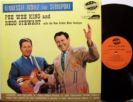 King, Pee Wee and Redd Stewart - Tennessee Waltz & Slowpoke - Vinyl LP Record - Country