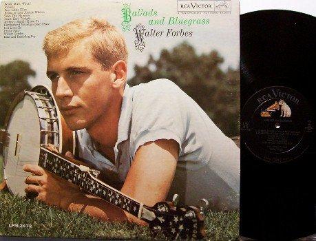 Forbes, Walter - Ballads And Bluegrass - Vinyl LP Record - 1962 - Mono - Folk