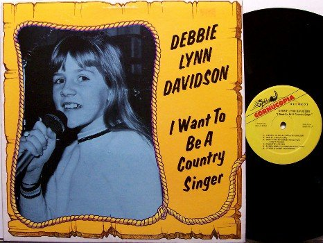Davidson, Debbie Lynn - I Want To Be A Country Singer - Vinyl LP Record - 10 Year Old Kid - Odd