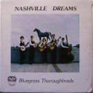 Bluegrass Thoroughbreds - Nashville Dreams - Sealed Vinyl LP Record