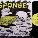 Sponge - Born Under A Bad Sponge - Vinyl LP Record + Insert - 1986 Garage Punk Rock