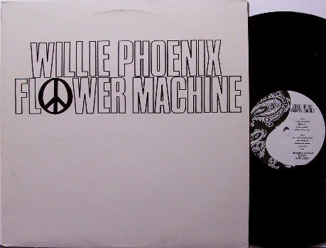 Phoenix, Willie - Flower Machine - Vinyl LP Record - Peace - Rock
