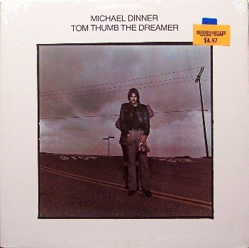 Dinner, Michael - Tom Thumb The Dreamer - Sealed Vinyl LP Record - Eagles etc. - Pop Rock