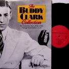 Clark, Buddy - The Buddy Clark Collection - Vinyl 2 LP Record Set - Pop Rock